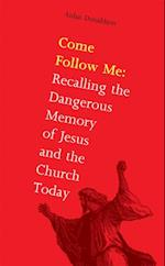Come Follow Me: Jesus and the Church Today
