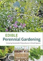 Edible Perennial Gardening