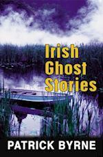 Irish Ghost Stories af Patrick Byrne