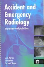 Accident and Emergency Radiology af Steven J Allen, Declan O Regan, Christopher Harvey