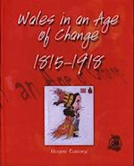 Wales in an Age of Change 1815-1918