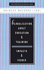 Globalization, Adult Education and Training (Global perspectives on adult education & training, nr. 1)