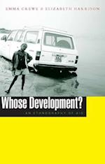Whose Development? af Emma Crewe, Elizabeth Harrison