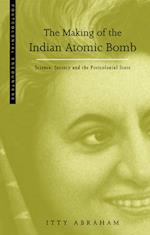 The Making of the Indian Atomic Bomb (Postcolonial Encounters, nr. 5)