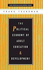 The Political Economy of Adult Education and Development (Global Perspectives on Adult Education and Training)