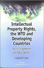Intellectual Property Rights, the WTO and Developing Countries