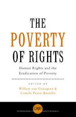 The Poverty of Rights af Willem J M van Genugten, Camilo Perez Bustillo, Mary Robinson