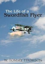 The Life of a Swordfish Flier