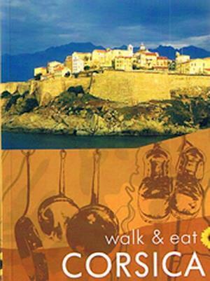 Corsica, Walk & Eat