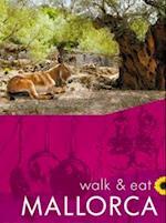 Mallorca Walk & Eat (4th ed. Jan. 2016) (Sunflower Walk Eat)