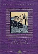 King Arthur And His Knights Of The Round Table (Everyman's Library Children's Classics, nr. 23)