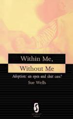 Within Me, without Me