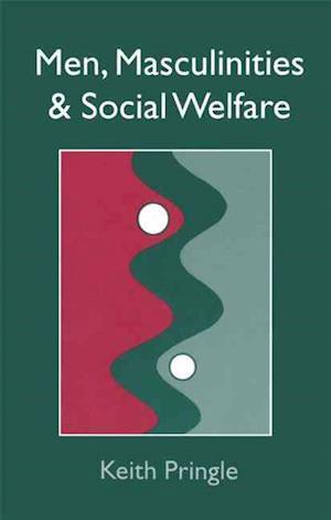 Bog, paperback Men, Masculinity And Social Welfare af Keith Pringle