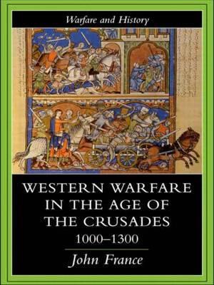 Bog, hardback Western Warfare in the Age of the Crusades, 1000-1300 af John France