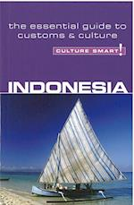 Indonesia - Culture Smart! The Essential Guide to Customs & Culture (Culture Smart)