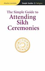 Simple Guide to Attending Sikh Ceremonies (Simple Guides)