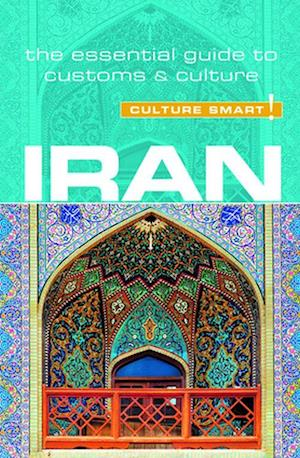 Culture Smart Iran: The essential guide to customs & culture (Rev. ed. July 16)