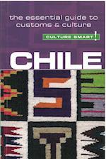 Chile - Culture Smart! The Essential Guide to Customs & Culture (Culture Smart)