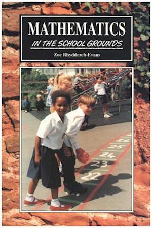 Bog, paperback Mathematics in the School Grounds af Zoe Rhydderch-Evans