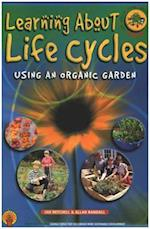 Learning about Life Cycles Using an Organic Garden