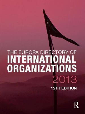 The Europa Directory of International Organizations 2013