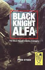 Black Knight Alfa (Most Feared Infantry Company)