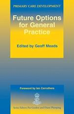 FUTURE OPTIONS FOR GENERAL PRACTICE af Geoff Meads