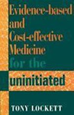 Evidence-Based and Cost-Effective Medicine for the Uninitiated af David B. Cooper