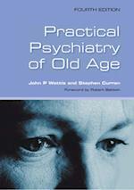 Practical Psychiatry of Old Age af John Wattis, Stephen Curran, Bob Champion
