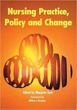 NURSING PRACTICE POLICY AND CHANGE af Marjorie Gott