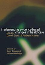Implementing Evidence-based Changes in Healthcare