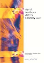 Mental Healthcare Matters in Primary Care