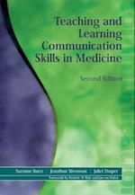 Teaching and Learning Communication Skills in Medicine af Suzanne Kurtz