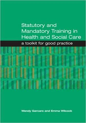 Statutory and Mandatory Training in Health and Social Care