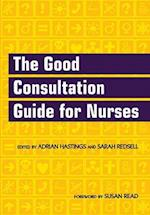 The Good Consultation Guide for Nurses af Sarah Redsell, Adrian Hastings