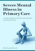 Severe Mental Illness in Primary Care af April Russello