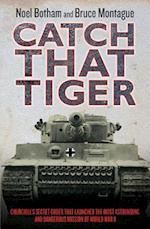 Catch That Tiger af Noel Botham