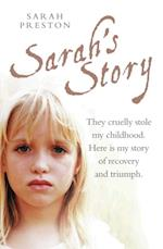 Sarah's Story - They cruelly stole my childhood. Here is my story of recovery and triumph