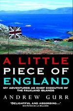 Little Piece of England - My Adventures as Chief Executive of The Falkland Islands (Hors collection)