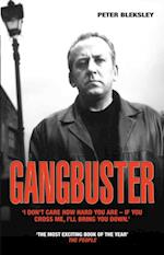 Gangbuster - I Don't Care How Hard You Are, If You Cross Me I'll Bring You Down af Peter Bleksley
