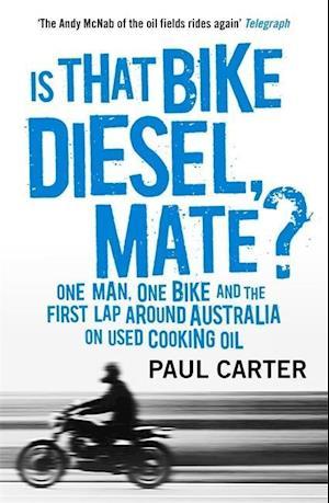 Bog, paperback Is that Bike Diesel, Mate? af Paul Carter