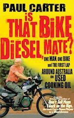 Is That Bike Diesel, Mate?