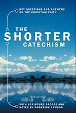 The Shorter Catechism (Bible Teaching)