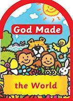God made the World (God Made - board books)