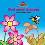 God Never Changes Board Book (Learn About God S)
