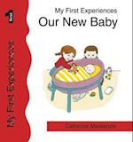 Our New Baby (My first experiences series)