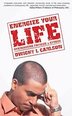Energize Your Life af Dwight Carlson