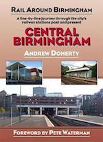 Central Birmingham (Rail Around Birmingham)