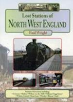 Lost Stations of North West England (Disused Stations)
