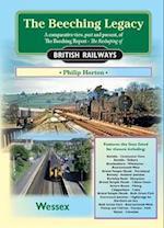The Beeching Legacy (Railway Heritage)